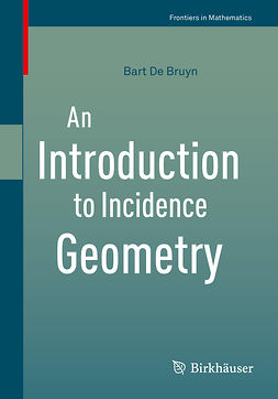 Bruyn, Bart De - An Introduction to Incidence Geometry, ebook