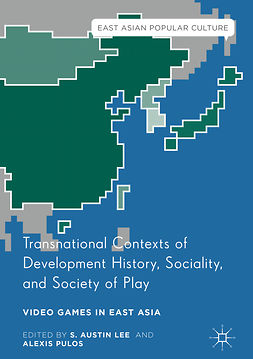 Lee, S. Austin - Transnational Contexts of Development History, Sociality, and Society of Play, e-kirja