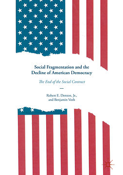 Jr., Robert E. Denton, - Social Fragmentation and the Decline of American Democracy, ebook
