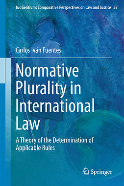 Fuentes, Carlos Iván - Normative Plurality in International Law, ebook