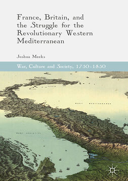 Meeks, Joshua - France, Britain, and the Struggle for the Revolutionary Western Mediterranean, e-bok