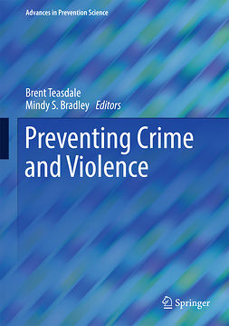Bradley, Mindy S. - Preventing Crime and Violence, ebook