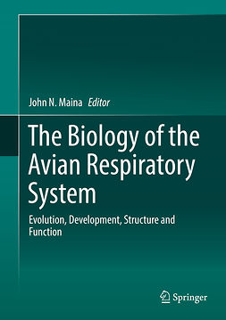 Maina, John N. - The Biology of the Avian Respiratory System, ebook