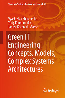 Kacprzyk, Janusz - Green IT Engineering: Concepts, Models, Complex Systems Architectures, e-bok