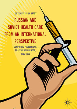 Grant, Susan - Russian and Soviet Health Care from an International Perspective, e-kirja