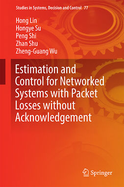 Lin, Hong - Estimation and Control for Networked Systems with Packet Losses without Acknowledgement, ebook