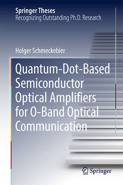 Schmeckebier, Holger - Quantum-Dot-Based Semiconductor Optical Amplifiers for O-Band Optical Communication, ebook