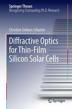 Schuster, Christian Stefano - Diffractive Optics for Thin-Film Silicon Solar Cells, e-bok