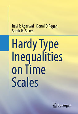 Agarwal, Ravi P. - Hardy Type Inequalities on Time Scales, ebook