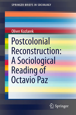 Kozlarek, Oliver - Postcolonial Reconstruction: A Sociological Reading of Octavio Paz, ebook