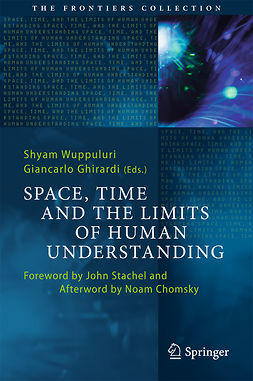 Ghirardi, Giancarlo - Space, Time and the Limits of Human Understanding, e-bok