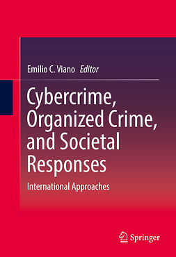 Viano, Emilio C. - Cybercrime, Organized Crime, and Societal Responses, ebook