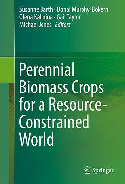 Barth, Susanne - Perennial Biomass Crops for a Resource-Constrained World, e-bok