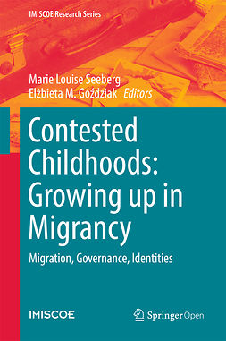 Goździak, Elżbieta M. - Contested Childhoods: Growing up in Migrancy, e-bok