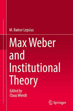 Lepsius, M. Rainer - Max Weber and Institutional Theory, ebook