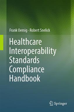 Oemig, Frank - Healthcare Interoperability Standards Compliance Handbook, ebook