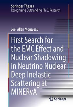 Mousseau, Joel Allen - First Search for the EMC Effect and Nuclear Shadowing in Neutrino Nuclear Deep Inelastic Scattering at MINERvA, e-bok