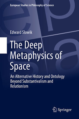 Slowik, Edward - The Deep Metaphysics of Space, e-bok