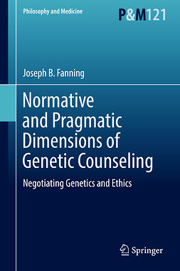 Fanning, Joseph B. - Normative and Pragmatic Dimensions of Genetic Counseling, ebook