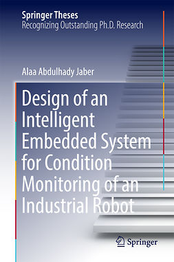 Jaber, Alaa Abdulhady - Design of an Intelligent Embedded System for Condition Monitoring of an Industrial Robot, ebook