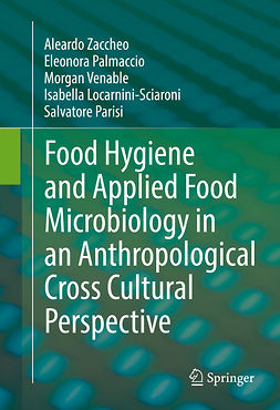 Locarnini-Sciaroni, Isabella - Food Hygiene and Applied Food Microbiology in an Anthropological Cross Cultural Perspective, ebook