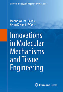 Kusumi, Kenro - Innovations in Molecular Mechanisms and Tissue Engineering, e-bok