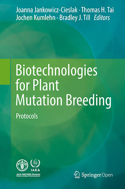 Jankowicz-Cieslak, Joanna - Biotechnologies for Plant Mutation Breeding, ebook