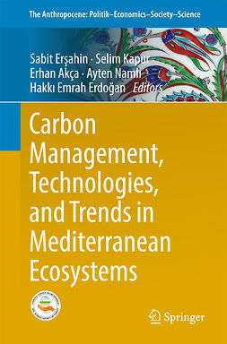 Akça, Erhan - Carbon Management, Technologies, and Trends in Mediterranean Ecosystems, ebook