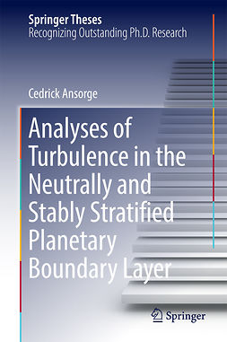 Ansorge, Cedrick - Analyses of Turbulence in the Neutrally and Stably Stratified Planetary Boundary Layer, ebook