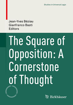 Basti, Gianfranco - The Square of Opposition: A Cornerstone of Thought, e-bok
