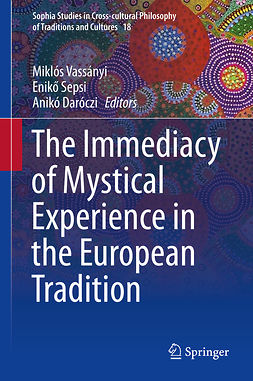 Daróczi, Anikó - The Immediacy of Mystical Experience in the European Tradition, e-bok