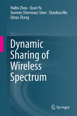 Shen, Xuemin (Sherman) - Dynamic Sharing of Wireless Spectrum, ebook
