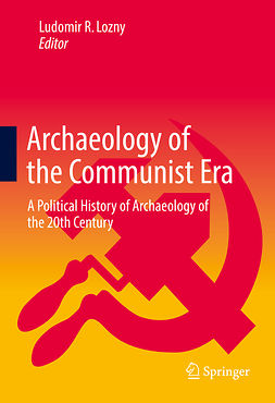 Lozny, Ludomir R - Archaeology of the Communist Era, ebook