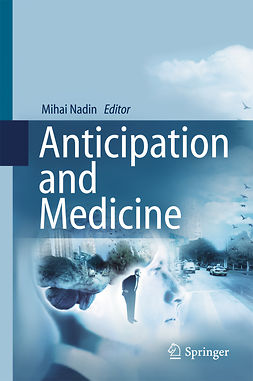 Nadin, Mihai - Anticipation and Medicine, e-bok