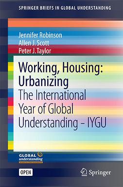 Robinson, Jennifer - Working, Housing: Urbanizing, e-bok