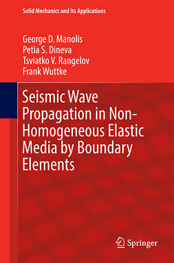Dineva, Petia S. - Seismic Wave Propagation in Non-Homogeneous Elastic Media by Boundary Elements, ebook