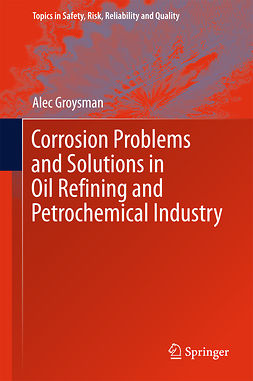 Groysman, Alec - Corrosion Problems and Solutions in Oil Refining and Petrochemical Industry, ebook