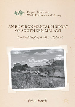 Morris, Brian - An Environmental History of Southern Malawi, ebook