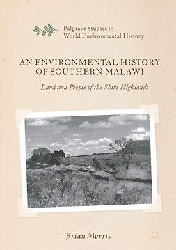 Morris, Brian - An Environmental History of Southern Malawi, e-bok