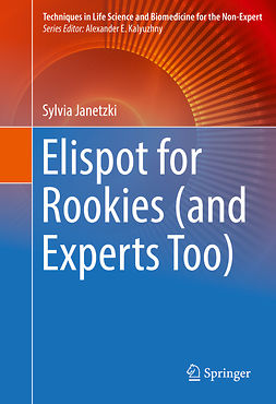 Janetzki, Sylvia - Elispot for Rookies (and Experts Too), e-bok
