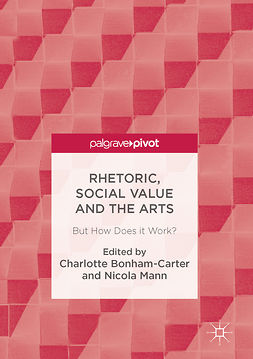 Bonham-Carter, Charlotte - Rhetoric, Social Value and the Arts, ebook