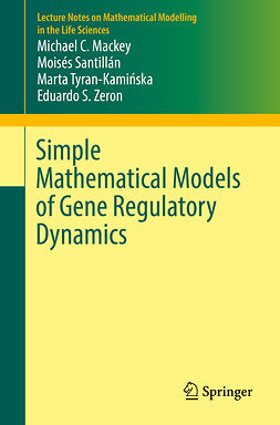 Mackey, Michael C. - Simple Mathematical Models of Gene Regulatory Dynamics, ebook