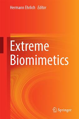Ehrlich, Hermann - Extreme Biomimetics, ebook