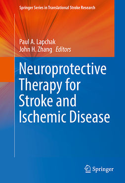 Lapchak, Paul A. - Neuroprotective Therapy for Stroke and Ischemic Disease, ebook