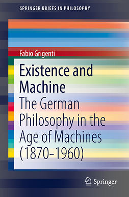 Grigenti, Fabio - Existence and Machine, ebook