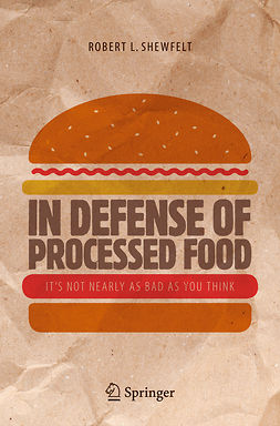 Shewfelt, Robert L. - In Defense of Processed Food, ebook
