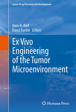 Aref, Amir R. - Ex Vivo Engineering of the Tumor Microenvironment, ebook
