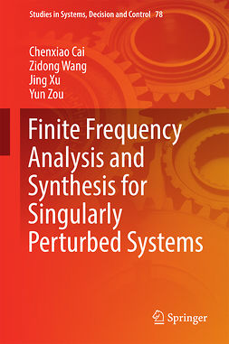 Cai, Chenxiao - Finite Frequency Analysis and Synthesis for Singularly Perturbed Systems, ebook