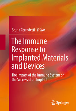 Corradetti, Bruna - The Immune Response to Implanted Materials and Devices, ebook