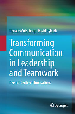 Motschnig, Renate - Transforming Communication in Leadership and Teamwork, e-bok